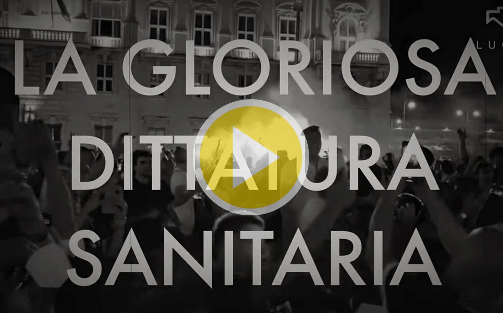 VIDEO La Gloriosa Dittatura Sanitaria