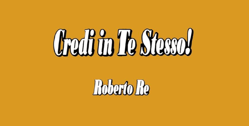 Download Credi in Te Stesso di Roberto Re
