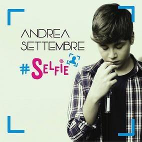 """"""" SELFIE"""" il nuovo videoclip di Andrea Settembre"""
