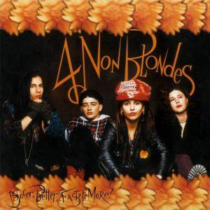 4 Non Blondes - Bigger, better, faster, more