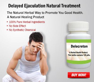 Delayed Ejaculation Natural Treatment