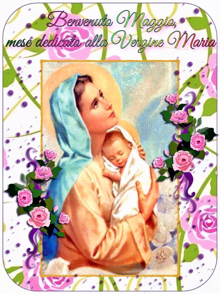 MAGGIO E' IL MESE DEDICATO A MARIA