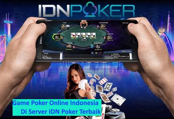 Game Poker Online Indonesia Di Server Idn Poker Terbaik