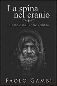"""""""La spina nel cranio"""" di Paolo Gambi"""