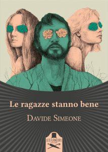 """""""Le ragazze stanno bene"""" di Davide Simeone"""