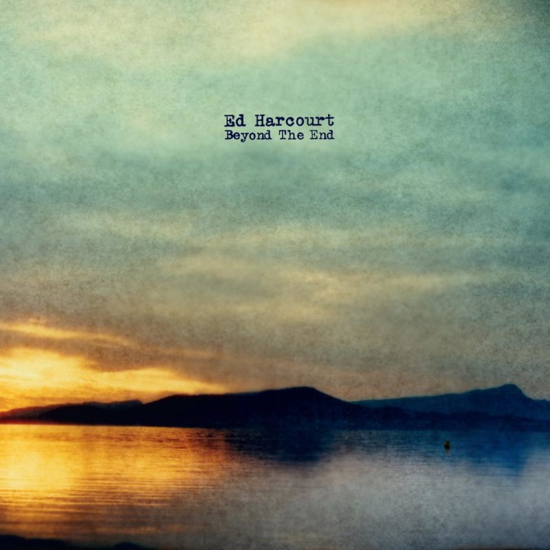 ed-harcourt-Beyond-the-End-e1538751430257