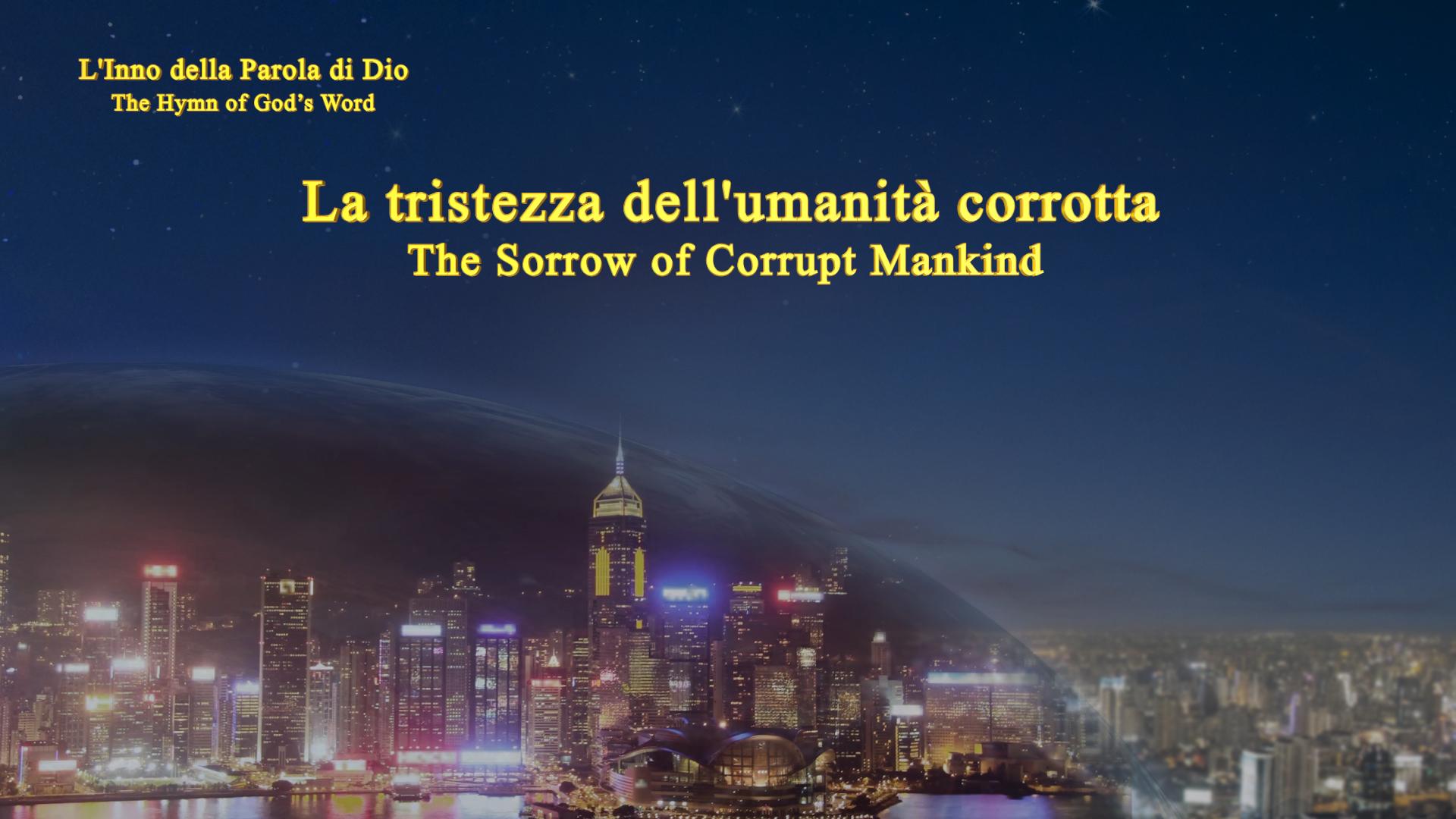 L'inno della parola di Dio La tristezza dell'umanità corrotta