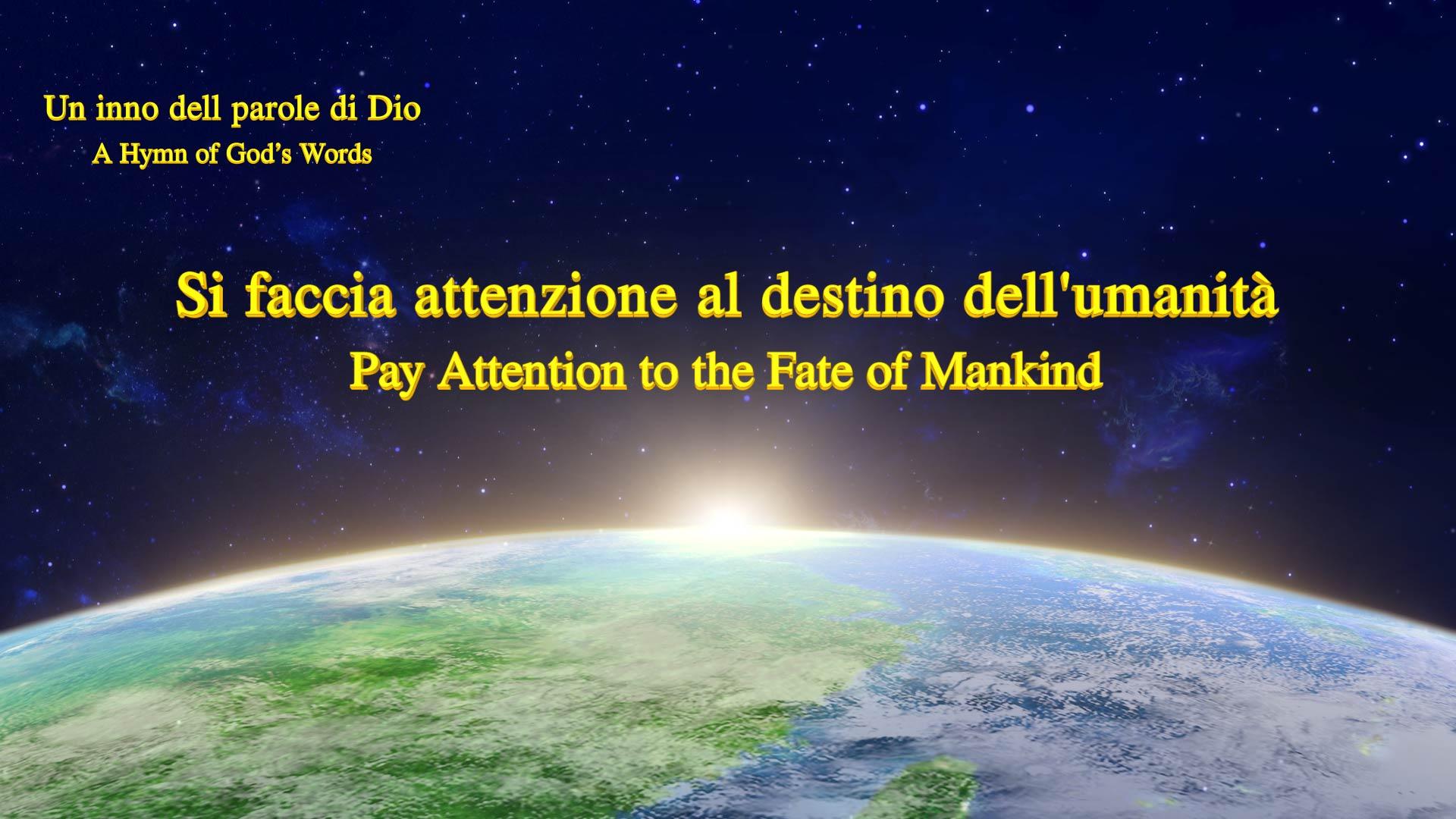 Si faccia attenzione al destino della umanità