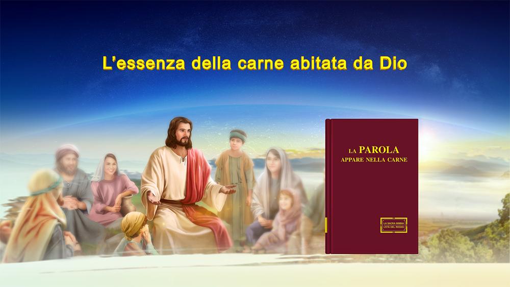 """I discorsi di Cristo degli ultimi giorni – """"L'essenza della carne abitata da Dio"""""""