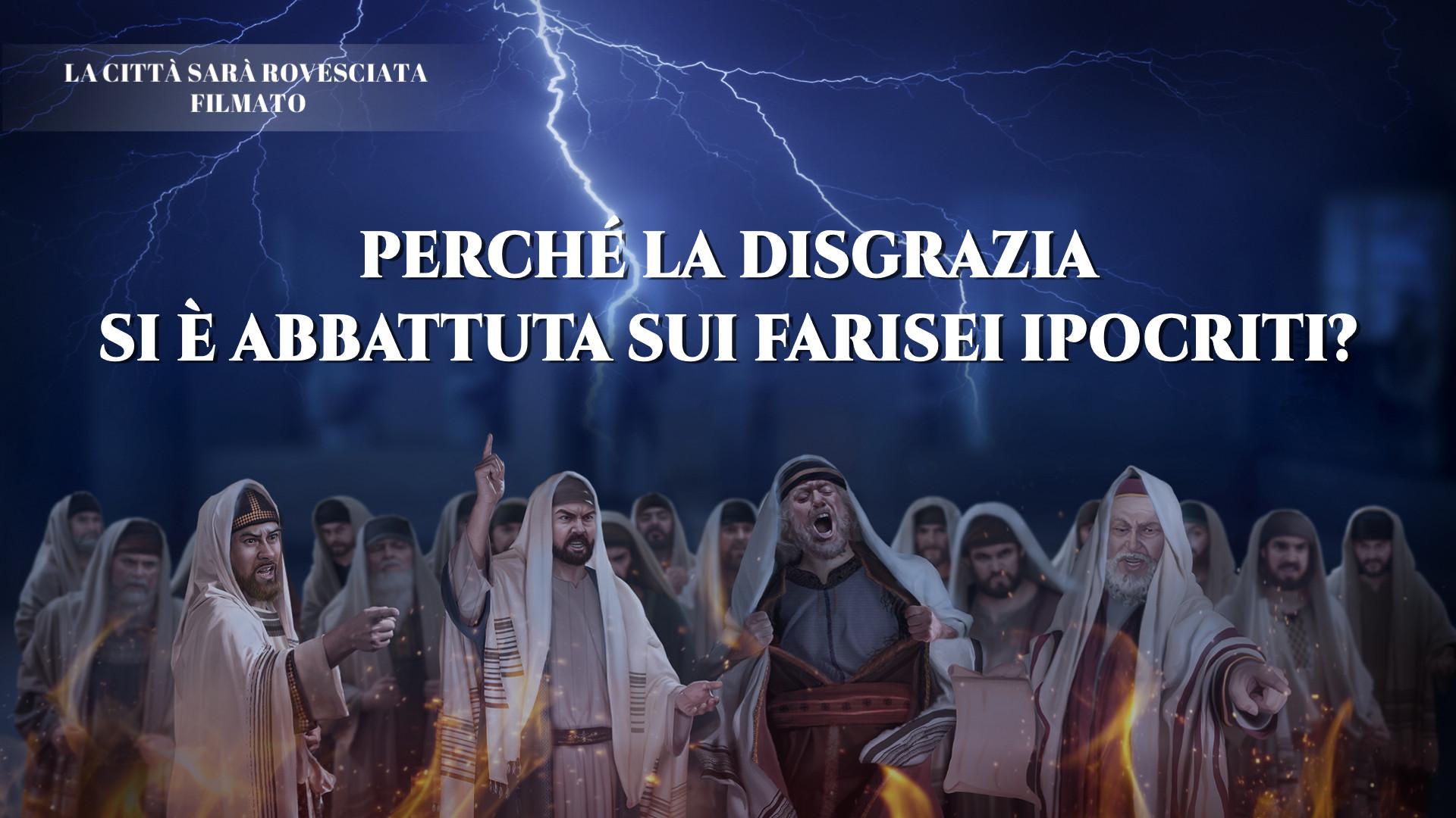 Perché la disgrazia si è abbattuta sui farisei ipocriti