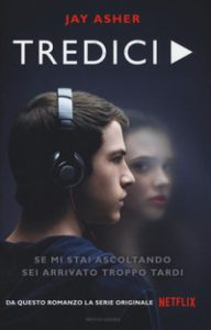 """""""TREDICI"""" DAL LIBRO ALLA SERIE TV"""