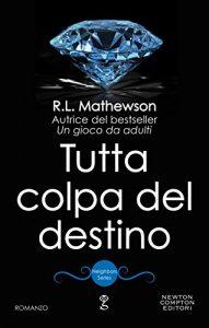 """""""TUTTA COLPA DEL DESTINO (NEIGHBORS SERIES VOL.4)"""""""
