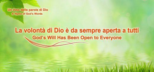 La volontà di Dio è da sempre aperta a tutti | Lodare Dio Onnipotente