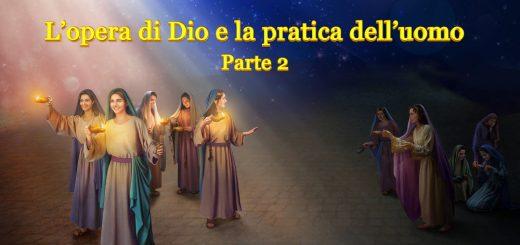 """La Chiesa di Dio Onnipotente il vangelo di oggi – """"L'opera di Dio e la pratica dell'uomo Parte 2"""" La parola dello Spirito Santo"""