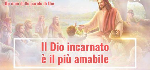 Il Dio incarnato è il più amabile