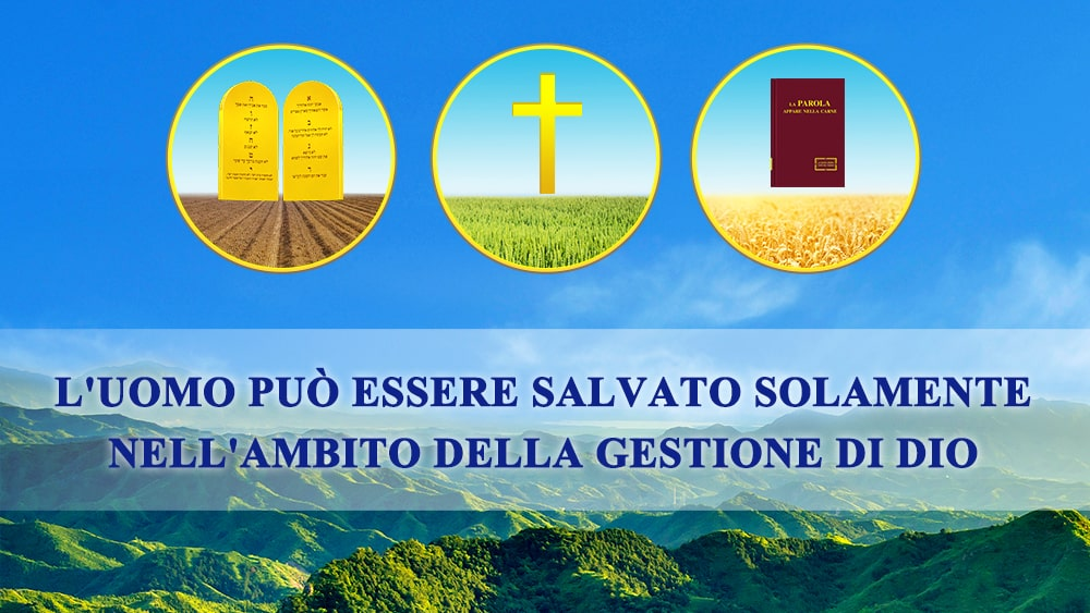 L'uomo può essere salvato solamente nell'ambito della gestione di Dio