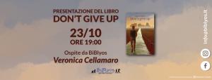 Don't Give Up Il Nuovo Romanzo di Veronica Cellamaro Presentato Da Bibylos a Cerignola(Fg)-Mimmo Siena-