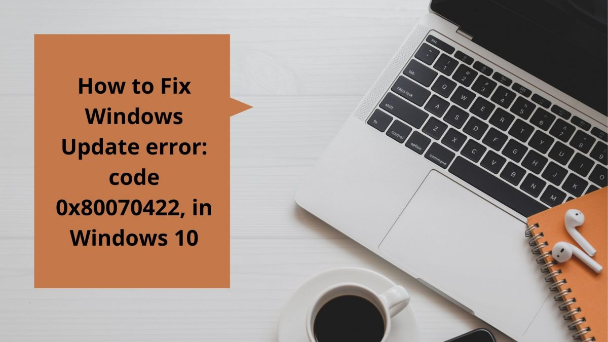 Windows Update error_ code 0x80070422