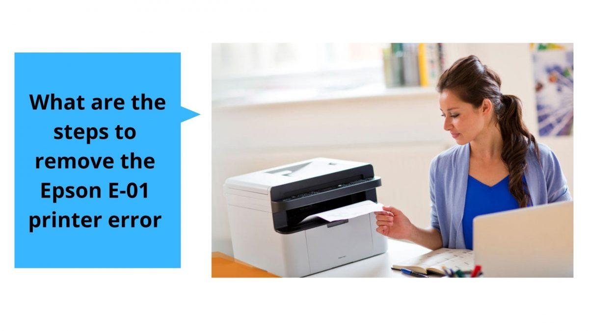 What are the steps to remove the Epson E-01 printer error