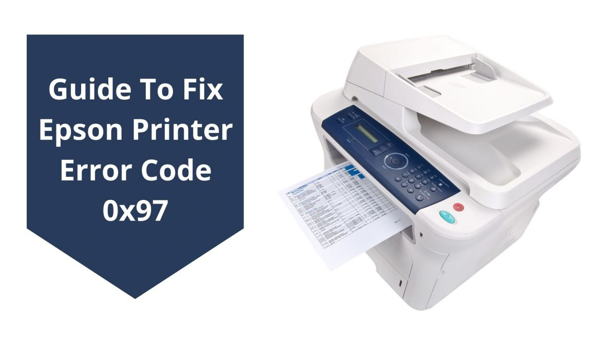 Guide To Fix Epson Printer Error Code 0x97