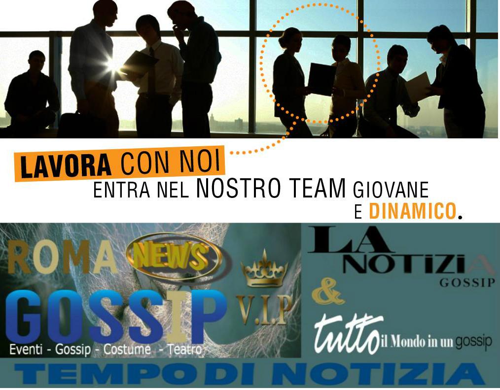 Collabora con noi : Roma News Gossip Vip con Tutto il Mondo in un Gossip – La Notizia Gossip  & Tempo di Notizia - Roma News Gossip Vip per gli Eventi & Wedding