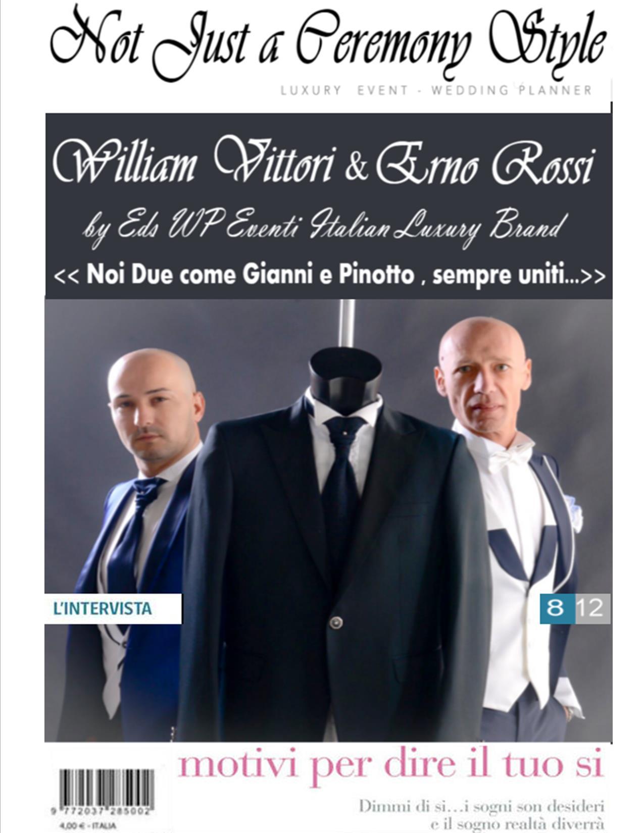 L'intervista esclusiva a William Vittori e Erno Rossi della Eds WP Eventi Italian Luxury Brand... Amici , Soci E NON SOLO...??dove SVELANO tutte le VOSTRE CURIOSITÀ...E NON SOLO...??...??
