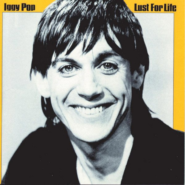 Agosto 2017: Iggy Pop - LUST FOR LIFE (1977)