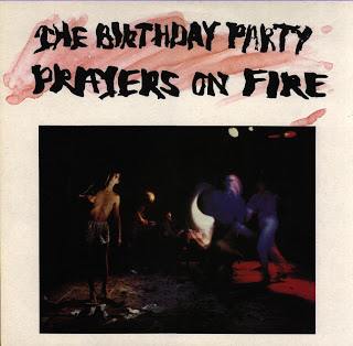 Agosto 2020: The Birthday Party - PRAYERS ON FIRE (1981)