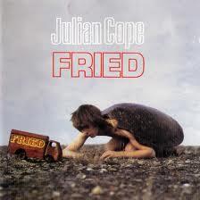 Marzo 2021: Julian Cope - FRIED (1984)