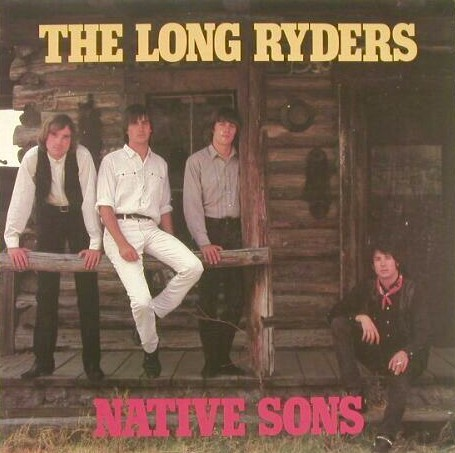 Giugno 2021: The Long Ryders - NATIVE SONS (1984)