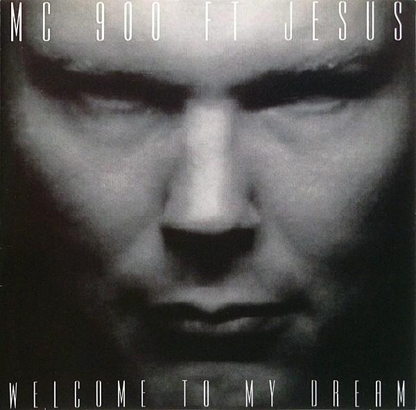 Ottobre 2021: MC 900 ft Jesus - WELCOME TO MY DREAM (1991)