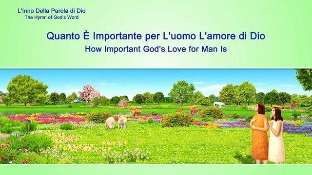 Quanto è Importante per L'uomo L'amore di Dio