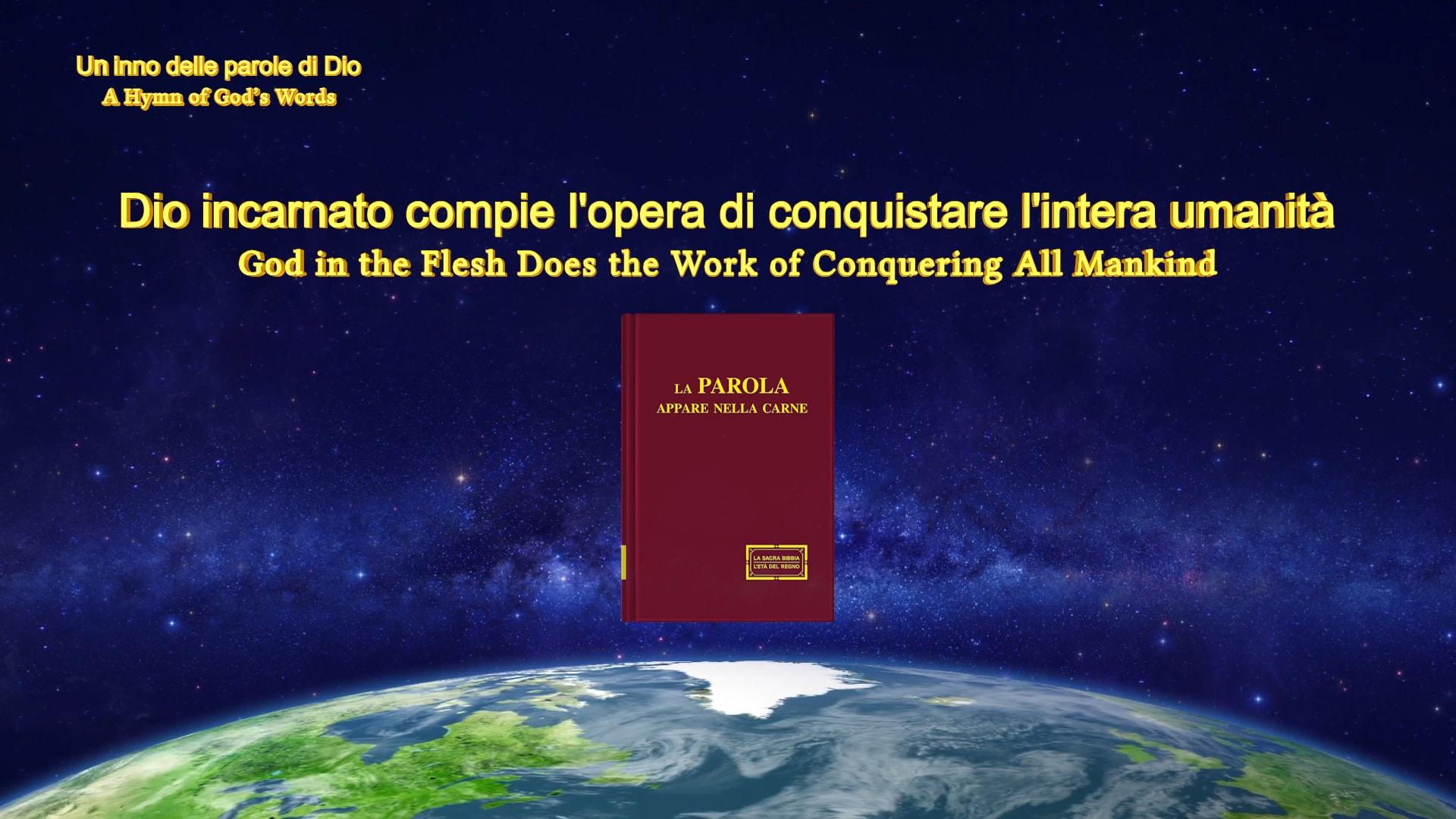 Dio incarnato compie l'opera di conquistare l'intera umanità