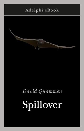 Scambi online under coronavirus| La (ri)Lettura di SPILLOVER di David Quammen 2012