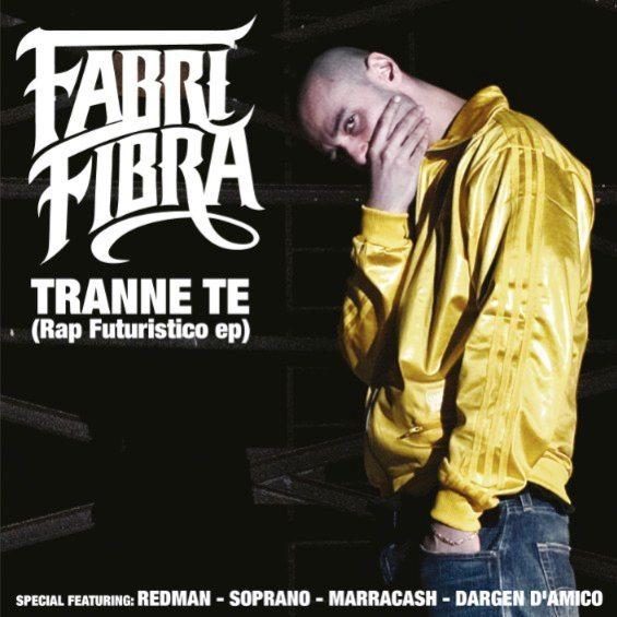 Fabri Fibra - Tranne Te