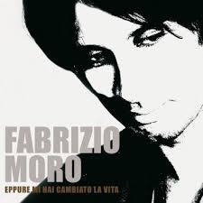 Fabrizio Moro - Eppure mi hai cambiato la vita