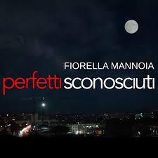 Fiorella Mannoia - Perfetti sconosciuti